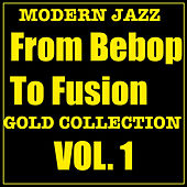 Modern Jazz From Bebop To Fusion Gold Collection Vol.1 by Various Artists