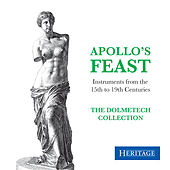 Apollo's Feast: Instruments from the Dolmetsch Collection de The Dolmetsch Ensemble