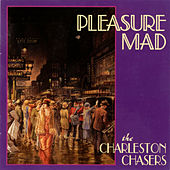 Pleasure Mad by The Charleston Chasers