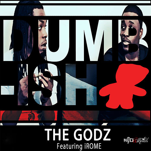 Dumb S**t by The Godz