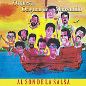 Al Son De La Salsa de Orquesta Original de Manzanillo