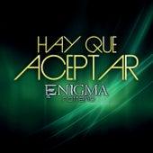 Hay Que Aceptar by Enigma Norteño