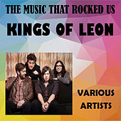 The Music That Rocked Us - Kings of Leon de Various Artists