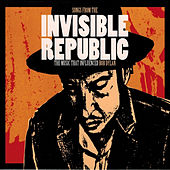 Songs from the Invisible Republic - The Music That Influenced Bob Dylan de Various Artists