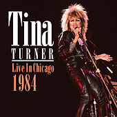 Live in Chicago 1984 (Live) by Tina Turner