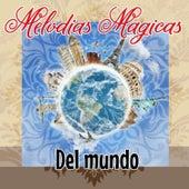 Melodías Mágicas Del Mundo by Various Artists