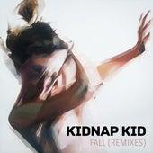 Fall (Remixes) by Kidnap Kid