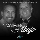 Venimos Desde Abajo by Dario Gomez