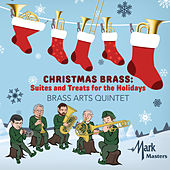 Christmas Brass: Suites & Treats for the Holidays de The Brass Arts Quintet