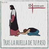Tras la Huella de Tu Paso, Vol. Xll de Misión País