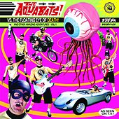 The Aquabats! vs the Floating Eye of Death! and Other Amazing Adventures, Vol. 1 von The Aquabats