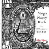 Mega Nasty Rich: Billionaires Box Set by Paul Taylor
