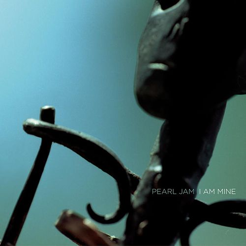 I Am Mine by Pearl Jam