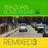 Brazilian Love Affair, Vol. 3 (Remixed) de Various Artists