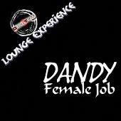 Female Job (Lounge Experience) de Dandy