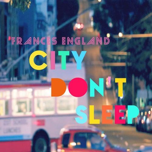 City Don't Sleep by Frances England
