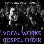 Swing Low Sweet Chariot von Vocal Works Gospel Choir