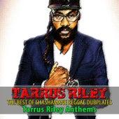 The Best of Shashamane Reggae Dubplates (Tarrus Riley Anthems) by Various Artists