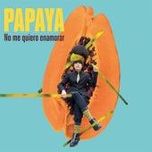 No Me Quiero Enamorar by Papaya