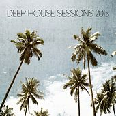 Deep House Sessions 2015 - EP de Various Artists