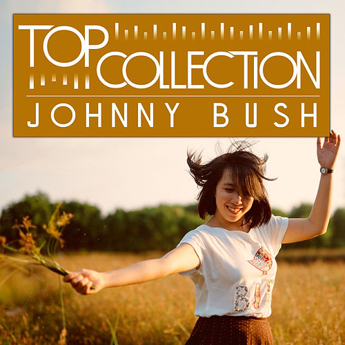 Top Collection: Johnny Bush by Johnny Bush