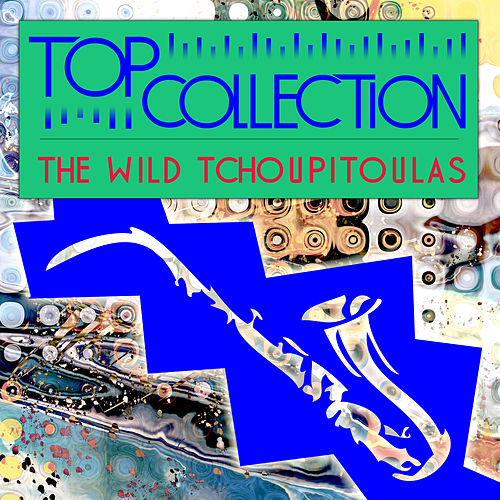 Top Collection: The Wild Tchoupitoulas by Wild Tchoupitoulas