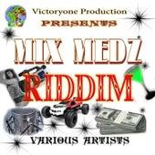 Mix Medz Riddim by Various Artists