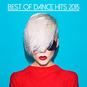 Best Of Dance Hits 2015 de Various Artists