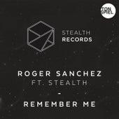Remember Me (feat. Stealth) von Roger Sanchez