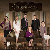 That Day Is Coming von The Collingsworth Family