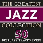 The Greatest Jazz Collection (50 best Jazz Tracks ever!) by Various Artists