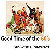 Good Times of the 60's (The Classic Hits Remastered) [100 tracks] di Various Artists