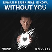 Without You (feat. Eskova) de Roman Messer