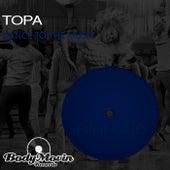 Dance To The Music de Topa