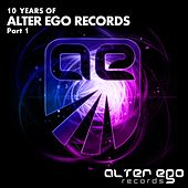 Alter Ego Records: 10 Years, Pt. 1 - EP von Various Artists