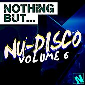 Nothing But... Nu-Disco, Vol.6 - EP di Various Artists