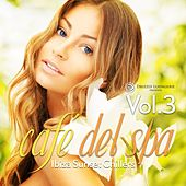 cafe del spa, Ibiza Sunset Chillers, Vol. 3 by Various Artists