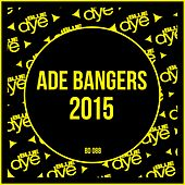 ADE Bangers 2015 by Various Artists