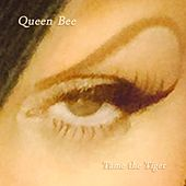 Tame the Tiger by Queen Bee