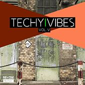 Techy Vibes Vol. 5 by Various Artists