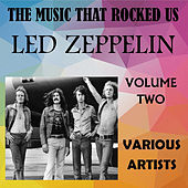 The Music That Rocked Us - Led Zeppelin - Vol. 2 by Various Artists