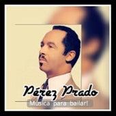 Pérez Prado - Música para Bailar! de Perez Prado