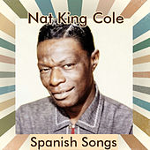 Nat King Cole - Spanish Songs by Nat King Cole