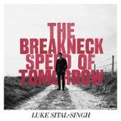 The Breakneck Speed Of Tomorrow by Luke Sital-Singh