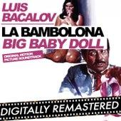 La bambolona - Big Baby Doll (Original Motion Picture Soundtrack) by Luis Bacalov