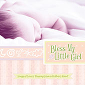 Bless My Little Girl by Kelly Willard