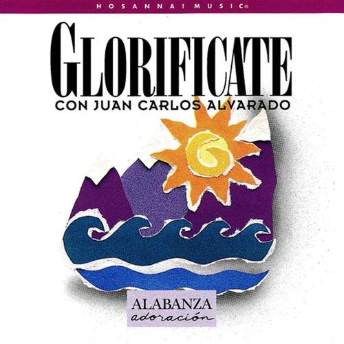 Glorificate by Juan Carlos Alvarado