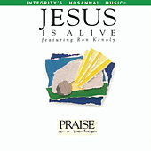 Jesus Is Alive by Ron Kenoly