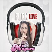 Fuck Love by Mc Mayara