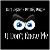 U Don't Know Me - Single de Dat Boy Drizzle